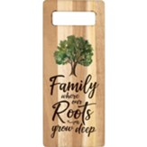 Family Where Our Roots Grow Deep, Cutting Board