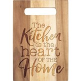 The Kitchen Is The Heart Of The Home, Cutting Board