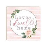 Love Dwells Here Coaster