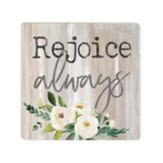 Rejoice Always Coaster