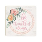 Be Thankful Always Coaster
