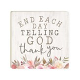 End Each Day Telling God Thank You Coaster