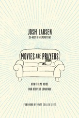Movies Are Prayers: How Films Voice Our Deepest Longings - eBook