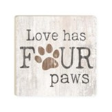 Love Has Four Paws Coaster