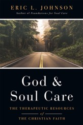 God and Soul Care: The Therapeutic Resources of the Christian Faith - eBook