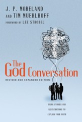 The God Conversation: Using Stories and Illustrations to Explain Your Faith - eBook