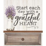 Start Each Day With A Grateful Heart, Wall Decor