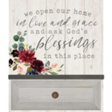 We Open Our Home In Love And Grace, Wall Decor
