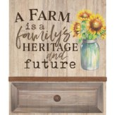 A Farm Is A Family's Heritage And Future, Wall Decor
