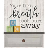 Your First Breath Took Ours Away, Wall Decor