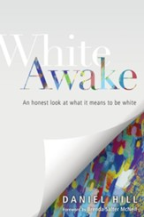 White Awake: An Honest Look at What It Means to Be White - eBook