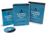 Gospel Above All--Teen Bible Study DVD Leader Kit