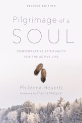 Pilgrimage of a Soul: Contemplative Spirituality for the Active Life / Revised - eBook