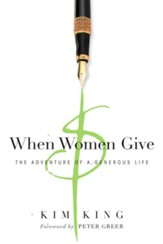 When Women Give: The Adventure of a Generous Life - eBook