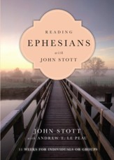 Reading Ephesians with John Stott: 11 Weeks for Individuals or Groups - eBook