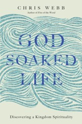 God-Soaked Life: Discovering a Kingdom Spirituality - eBook