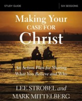 Making Your Case for Christ Study Guide: Equipping You to Share Your Faith - eBook