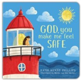 God, You Make Me Feel Safe - boardbook