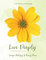 Live Deeply: A Study of the Parables of Jesus - eBook