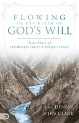 Flowing in the River of God's Will: Your Place of Effortless Trust and Perfect Peace - eBook