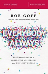 Everybody, Always Study Guide: Becoming Love in a World Full of Setbacks and Difficult People - eBook