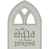 For This Child We Have Prayed Plaque, Window