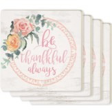 Be Thankful Always Coasters, Set of 4