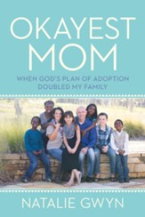 Okayest Mom: When God's Plan of Adoption Doubled My Family - eBook