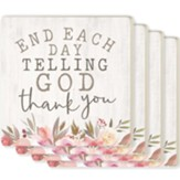 End Each Day Telling God Thank You Coasters, Set of 4