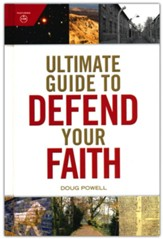 Ultimate Guide to Defend Your Faith