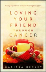 Loving Your Friend Through Cancer
