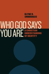 Who God Says You Are: A Christian Understanding of Identity - eBook