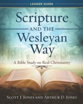 Scripture and the Wesleyan Way Leader Guide: A Bible Study on Real Christianity - eBook