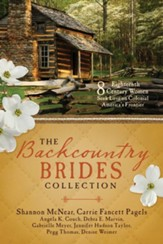 The Backcountry Brides Collection: Eight 18th Century Women Seek Love on Colonial America's Frontier - eBook