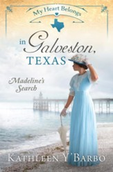 My Heart Belongs in Galveston, Texas: Madeline's Search - eBook