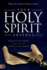 Your Holy Spirit Arsenal: Waging Victorious Warfare Through the Gifts of the Spirit - eBook