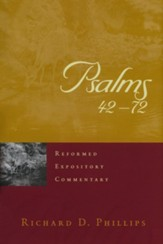 Psalms 42-72: Reformed Expository Commentary [REC]