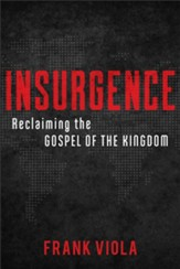 Insurgence: Reclaiming the Gospel of the Kingdom - eBook