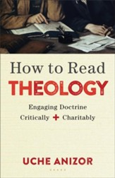 How to Read Theology: Engaging Doctrine Critically and Charitably - eBook