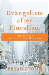 Evangelism after Pluralism: The Ethics of Christian Witness - eBook