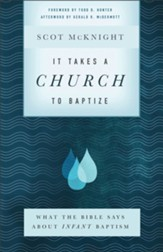 It Takes a Church to Baptize: What the Bible Says about Infant Baptism - eBook
