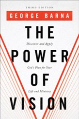 The Power of Vision: Discover and Apply God's Plan for Your Life and Ministry - eBook