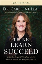 Think, Learn, Succeed Workbook: Understanding and Using Your Mind to Thrive at School, the Workplace, and Life - eBook