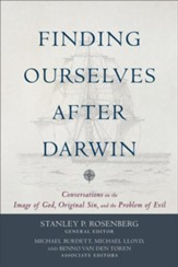 Finding Ourselves after Darwin: Conversations on the Image of God, Original Sin, and the Problem of Evil - eBook