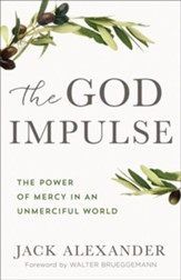The God Impulse: The Power of Mercy in an Unmerciful World - eBook