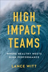 High Impact Teams: Where Healthy Meets High Performance - eBook