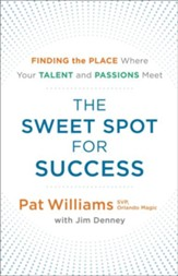 The Sweet Spot for Success: Finding the Place Where Your Talent and Passions Meet - eBook
