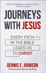 Journeys with Jesus: Every Path in the Bible Leads Us to Christ