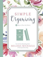 Simple Organizing: 50 Ways to Clear the Clutter - eBook