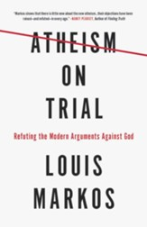 Atheism on Trial: Refuting the Modern Arguments Against God - eBook